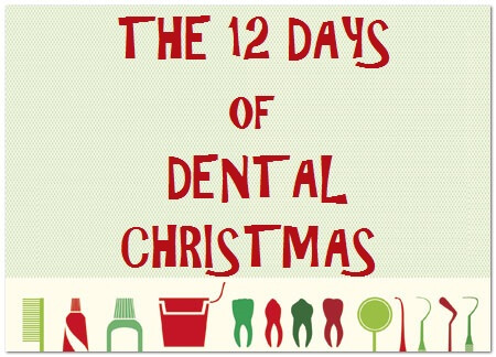On The 12th Day of Christmas My Dentist Gave to Me!